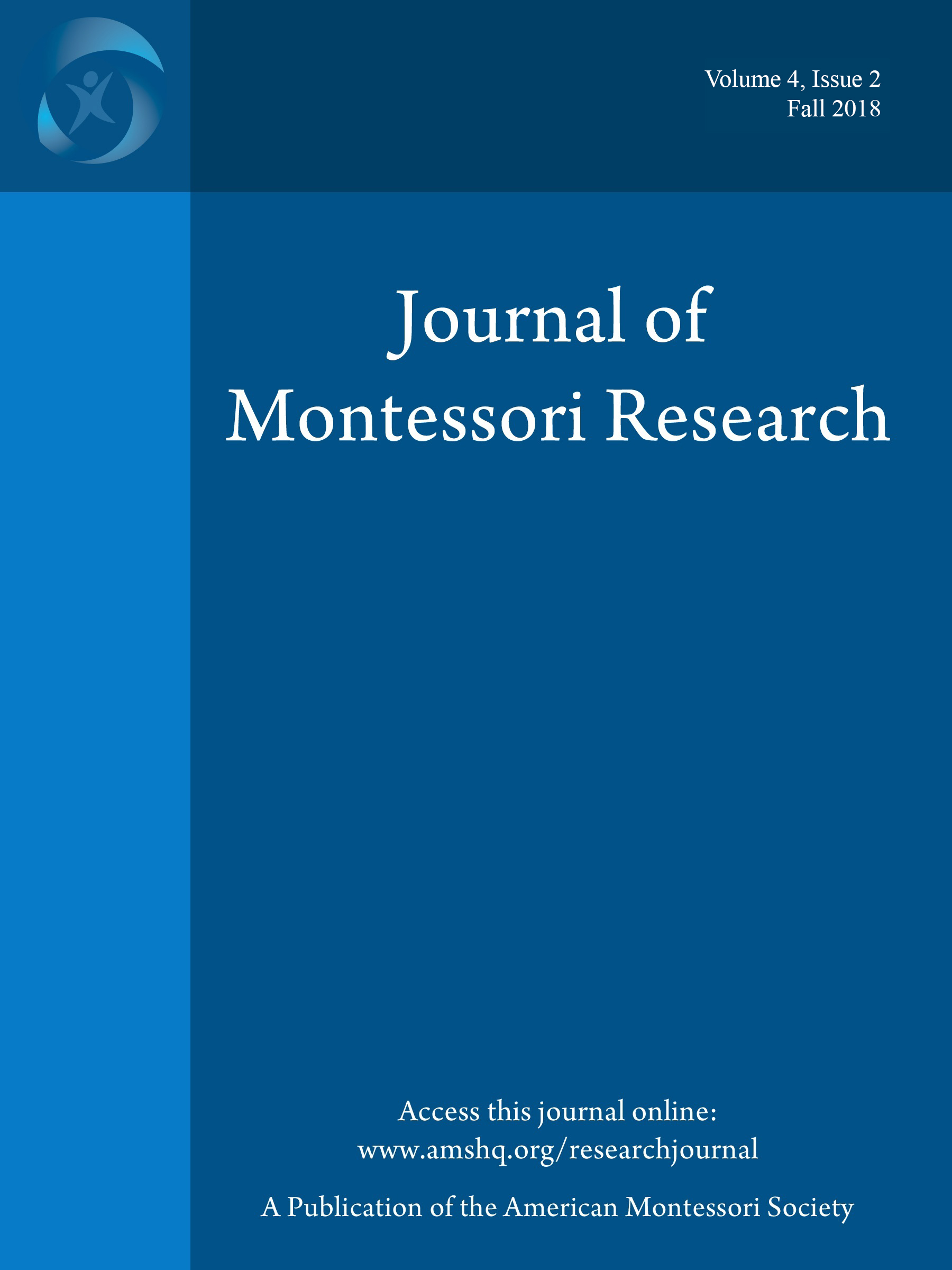 Journal of Montessori Research Volume 4, Issue 2, Fall 2018 (A Publication of the American Montessori Society)
