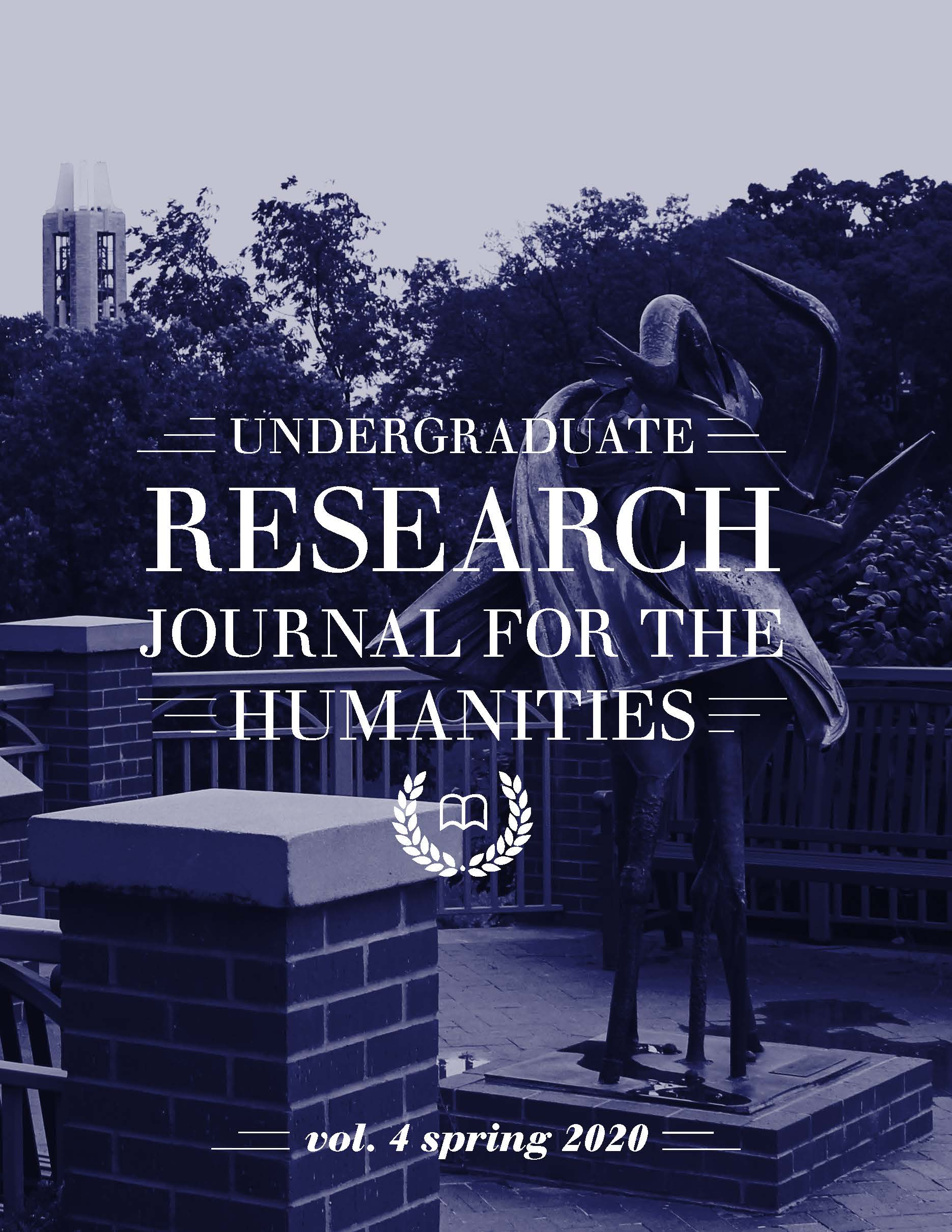 "Image of a sculpture on the KU campus with the Campanile in the background; reads ""Undergraduate Research Journal for the Humanities, vol. 4 spring 2020"""